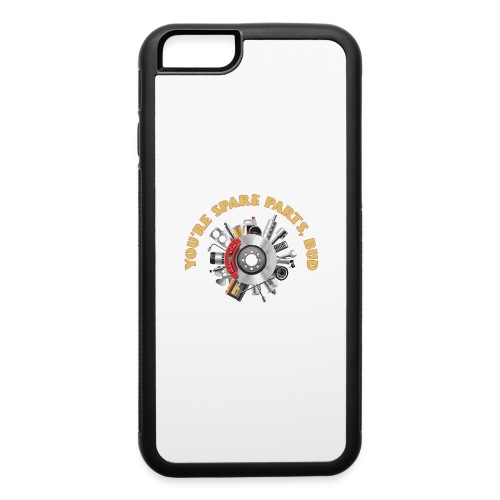 Letterkenny - You Are Spare Parts Bro - iPhone 6/6s Rubber Case