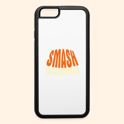 Smash Capitalism - iPhone 6/6s Rubber Case