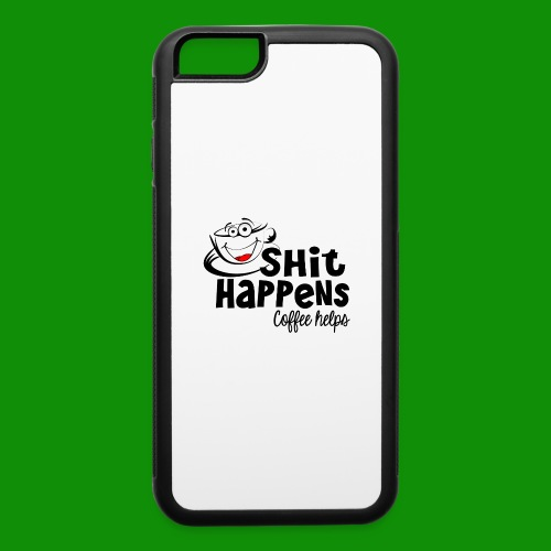 Sh!t Happens Coffee Helps - iPhone 6/6s Rubber Case