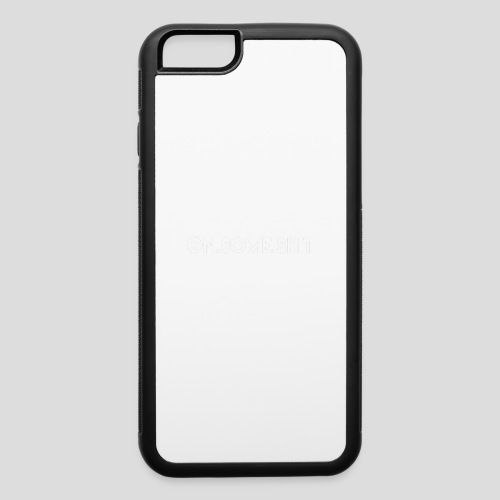 ON SOME SHIT Logo (White Logo Only) - iPhone 6/6s Rubber Case