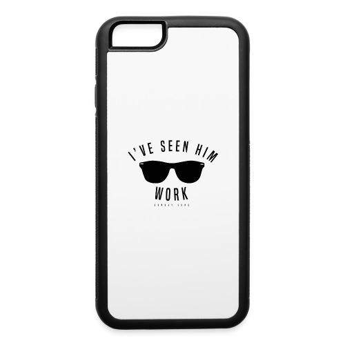 I've Seen Him Work - iPhone 6/6s Rubber Case