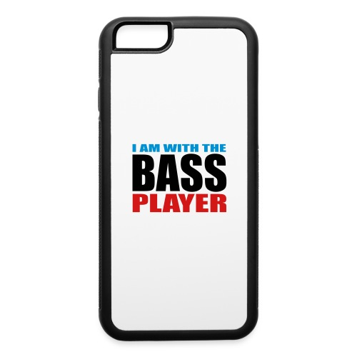 I am with the Bass Player - iPhone 6/6s Rubber Case
