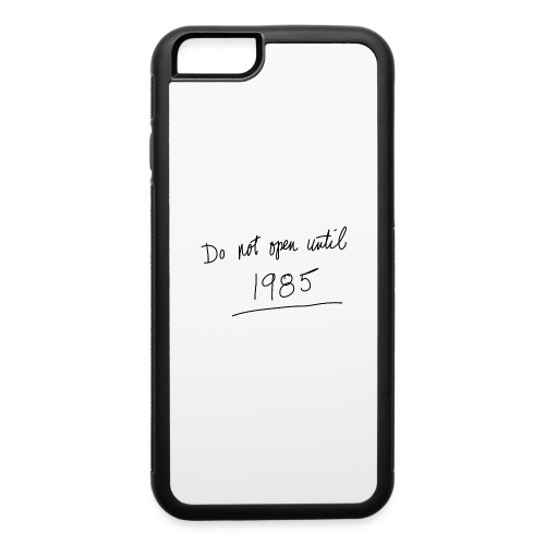 Do Not Open Until 1985 - iPhone 6/6s Rubber Case