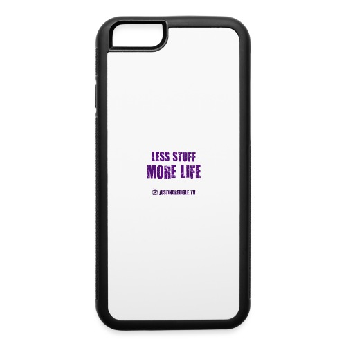 Less Stuff More Life - iPhone 6/6s Rubber Case