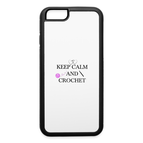 KEEP CALM AND CROCHET - iPhone 6/6s Rubber Case