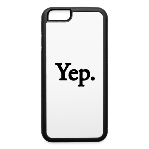 Yep. - 1c black - iPhone 6/6s Rubber Case