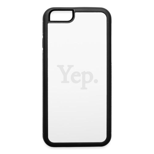 Yep. - 1c WHITE - iPhone 6/6s Rubber Case
