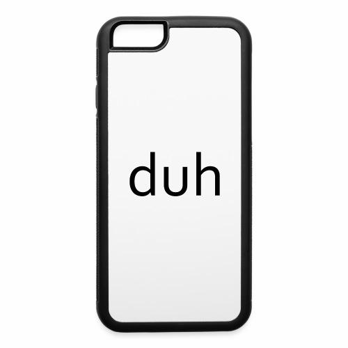 duh black - iPhone 6/6s Rubber Case