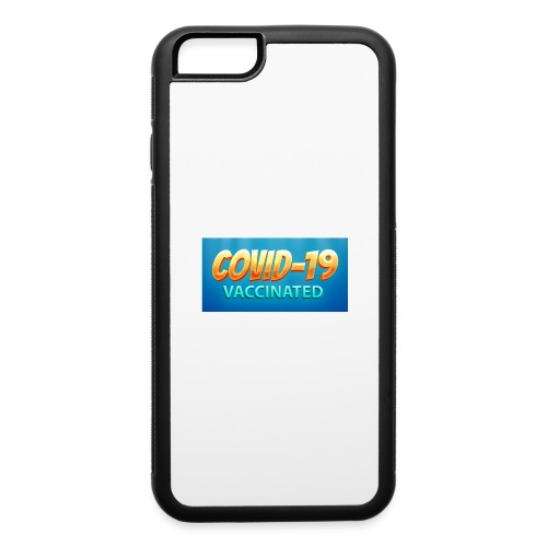 COVID 19 Vaccinated - iPhone 6/6s Rubber Case