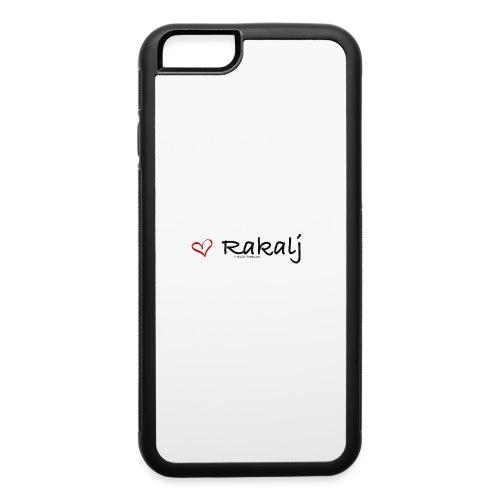 I love Rakalj - iPhone 6/6s Rubber Case