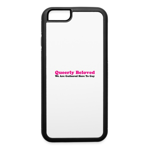 Queerly Beloved - Mug - iPhone 6/6s Rubber Case