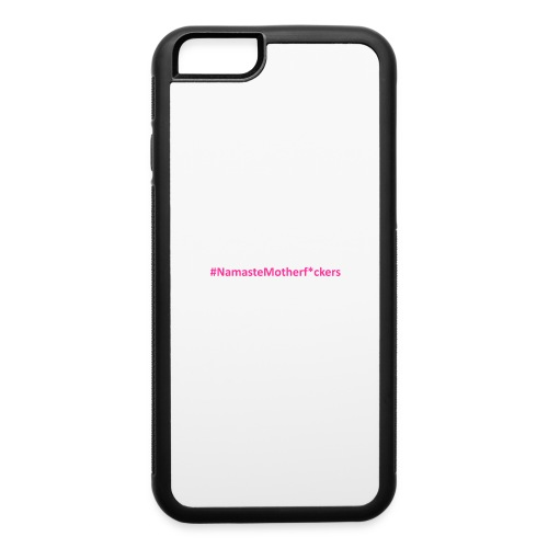#NamasteMotherF*ckers - iPhone 6/6s Rubber Case