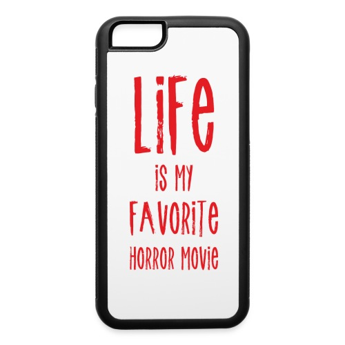 Life is My Favorite Horror Movie - iPhone 6/6s Rubber Case