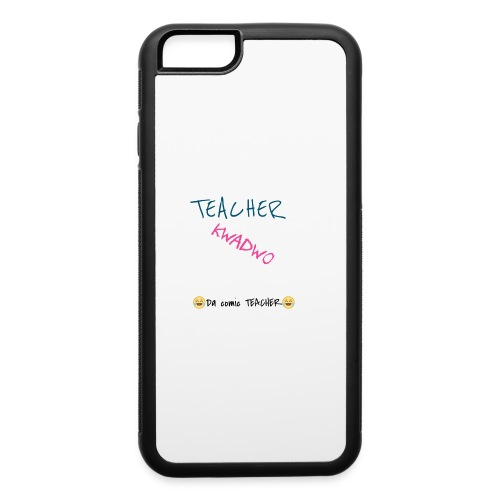 TEACHER KWADWO - iPhone 6/6s Rubber Case