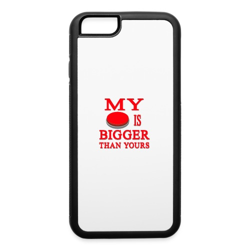 My Button Is Bigger Than Yours - iPhone 6/6s Rubber Case