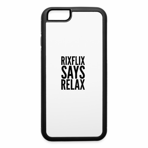 Says Relax - iPhone 6/6s Rubber Case