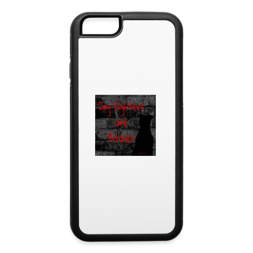 Dog Fighters are Bitches wall - iPhone 6/6s Rubber Case