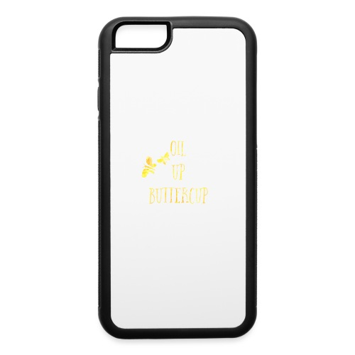 Oil up buttercup - iPhone 6/6s Rubber Case