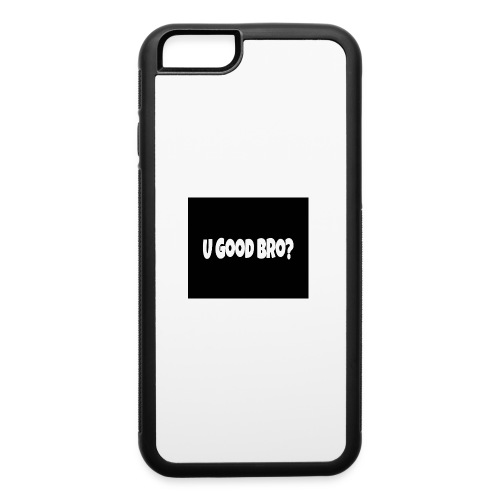 U Good Bro ? Merch By MacWare ft. J&K - iPhone 6/6s Rubber Case