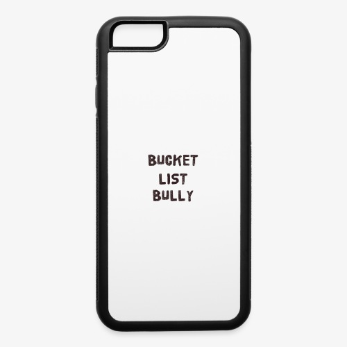 Bucket List Bully - iPhone 6/6s Rubber Case