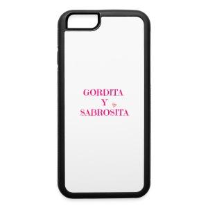GORDITA Y SABROSITA - iPhone 6/6s Rubber Case