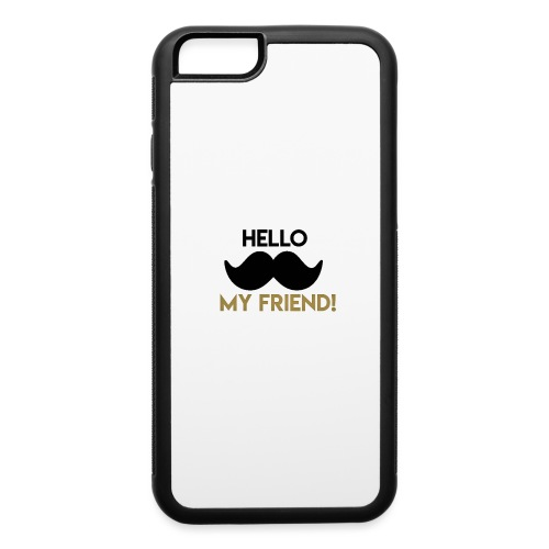 Hello my friend - iPhone 6/6s Rubber Case