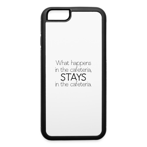 What happens in cafeteria - iPhone 6/6s Rubber Case