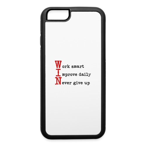 WIN - Work Smart Improve Daily Never Give Up - iPhone 6/6s Rubber Case