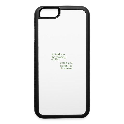 meaning of life - iPhone 6/6s Rubber Case