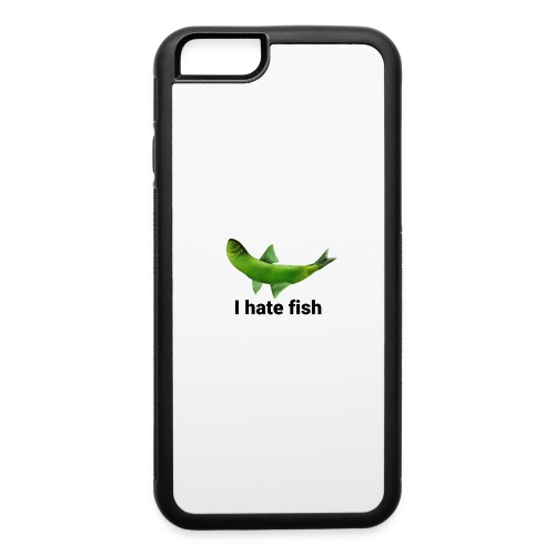 I hate fish - iPhone 6/6s Rubber Case