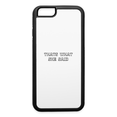 thats what she said - iPhone 6/6s Rubber Case