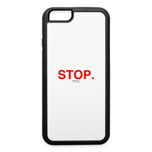 stop - iPhone 6/6s Rubber Case