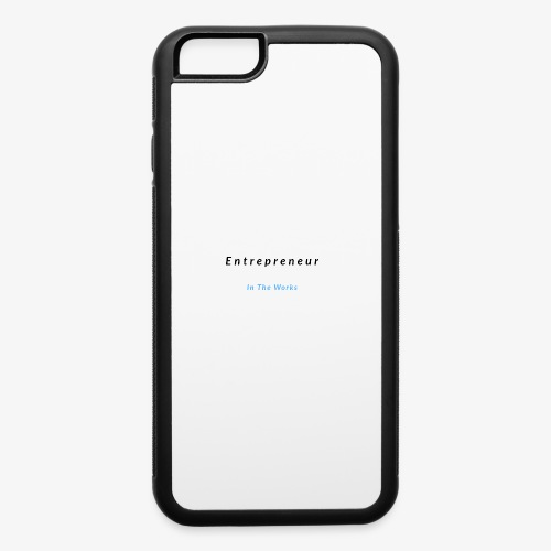 Entrepreneur In The Works - iPhone 6/6s Rubber Case