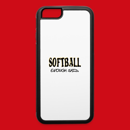 Softball Enough Said - iPhone 6/6s Rubber Case