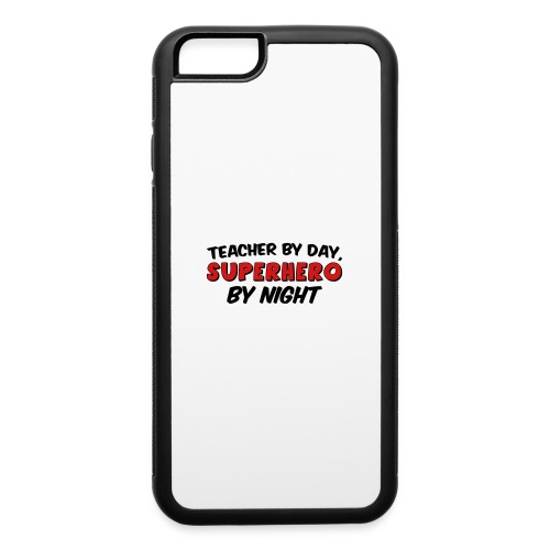 Teacher and Superhero - iPhone 6/6s Rubber Case