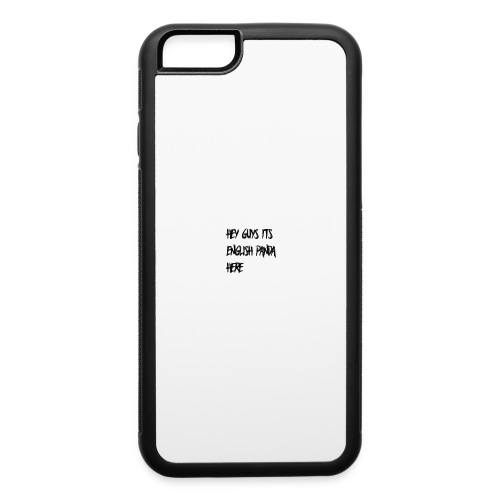 HEY GUYS ITS ENGLISH PANDA HERE - iPhone 6/6s Rubber Case