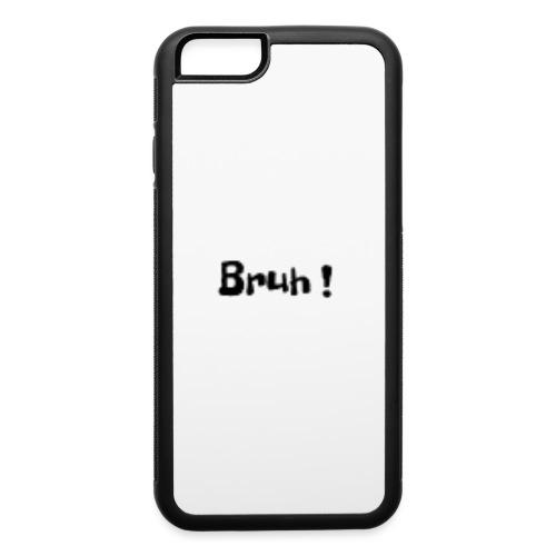 Bruh ! - iPhone 6/6s Rubber Case