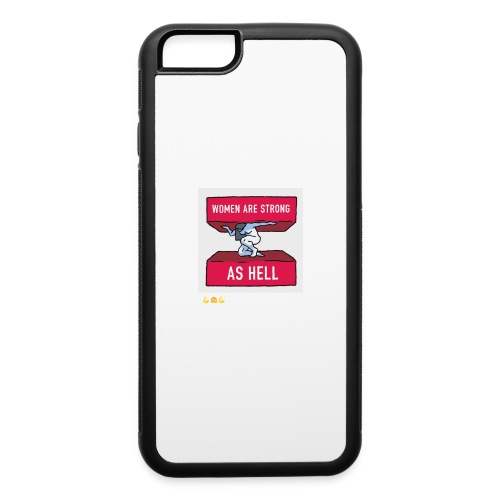 women are strong as hell - iPhone 6/6s Rubber Case