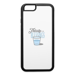 Thirsty For Blessings Graphic Tee - iPhone 6/6s Rubber Case