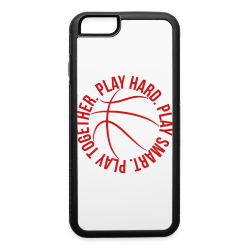 play smart play hard play together basketball team - iPhone 6/6s Rubber Case