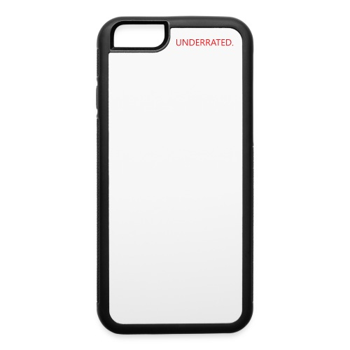 UNDERRATED - iPhone 6/6s Rubber Case