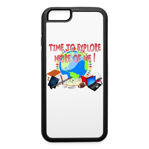 Time to Explore More of Me ! BACK TO SCHOOL - iPhone 6/6s Rubber Case