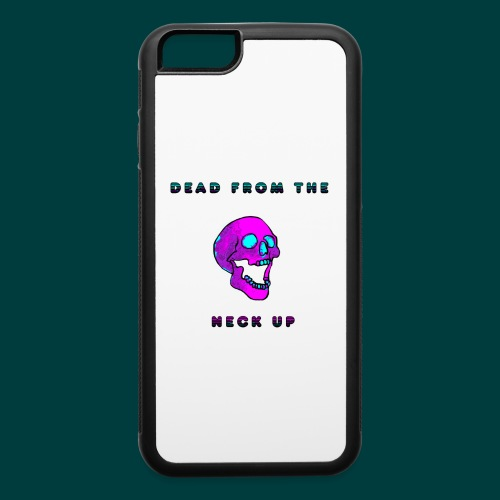 Dead from the neck up - iPhone 6/6s Rubber Case