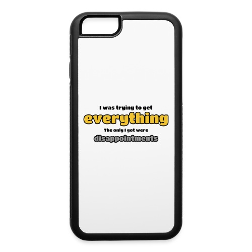 Trying to get everything - got disappointments - iPhone 6/6s Rubber Case