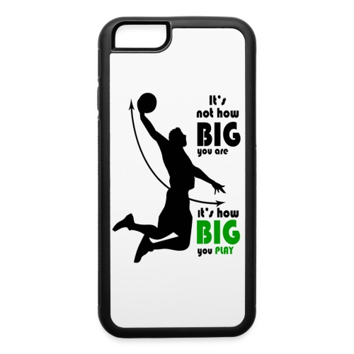 how big you play - iPhone 6/6s Rubber Case