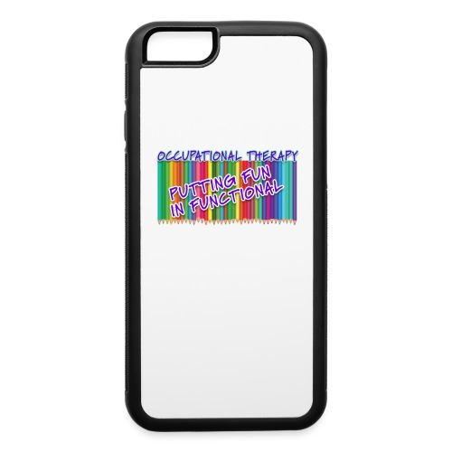 Occupational Therapy Putting the fun in functional - iPhone 6/6s Rubber Case