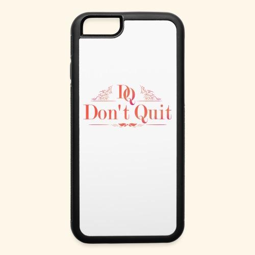 DON'T QUIT #3 - iPhone 6/6s Rubber Case