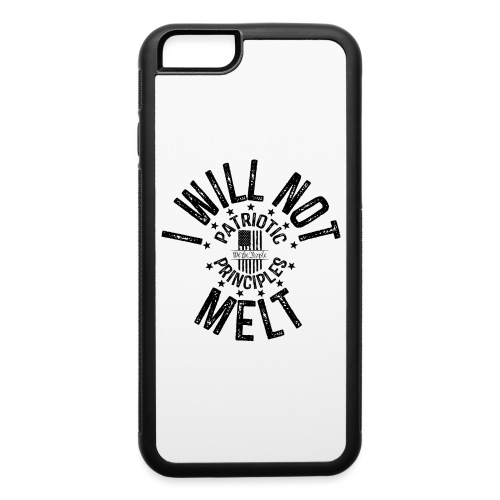 OTHER COLORS AVAILABLE I WILL NOT MELT BLACK - iPhone 6/6s Rubber Case