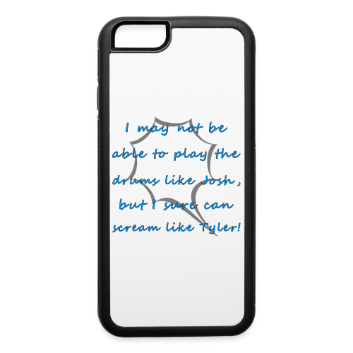 I Sure Can Scream Like Tyler! - iPhone 6/6s Rubber Case