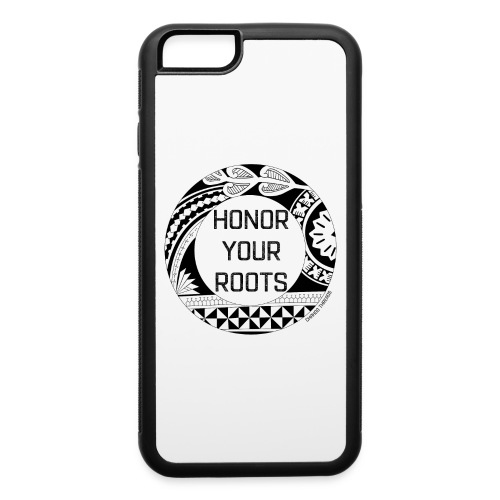 Honor Your Roots (Black) - iPhone 6/6s Rubber Case